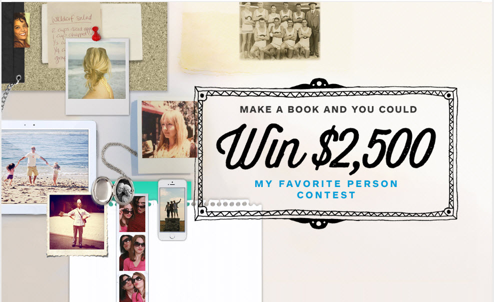Make a photo book about your favorite person, share it with us, and you might win up to $2,500!